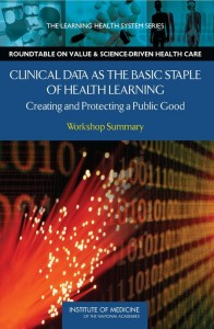 Clinical Data as the Basic Staple