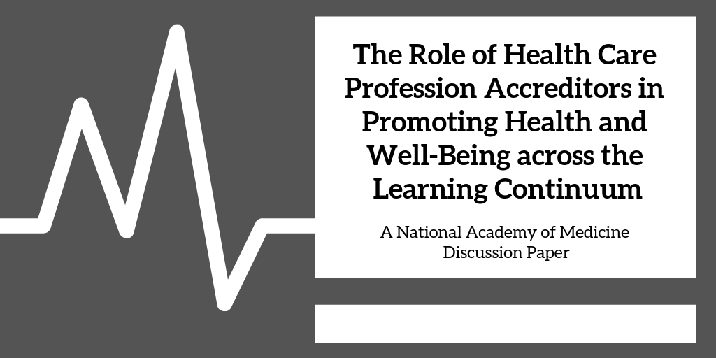 The Role of Health Care Profession Accreditors in Promoting Health and Well-Being across the Learning Continuum