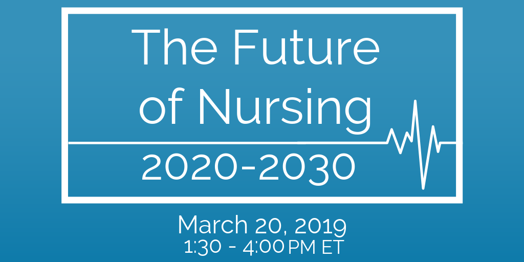 The Future of Nursing 2020-2030 UPDATED – National Academy of Medicine