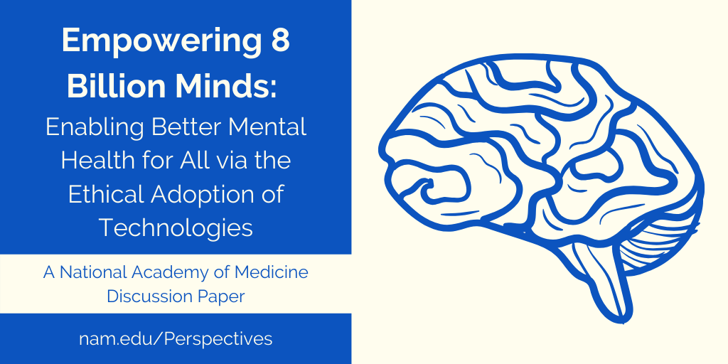 Empowering 8 Billion Minds: Enabling Better Mental Health for All via the Ethical Adoption of Technologies