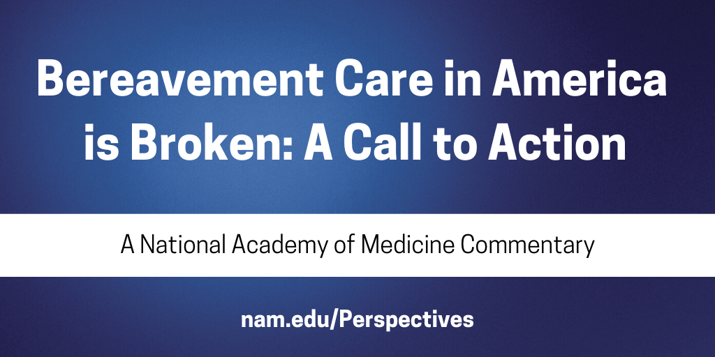 Bereavement Care in America is Broken: A Call to Action