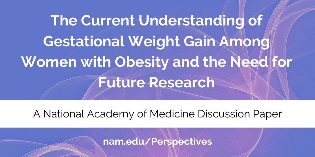 The Current Understanding of Gestational Weight Gain Among Women with Obesity and the Need for Future Research