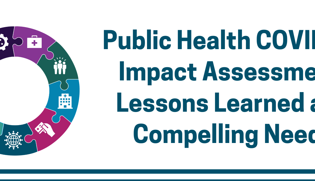 Public Health COVID-19 Impact Assessment: Lessons Learned and Compelling Needs