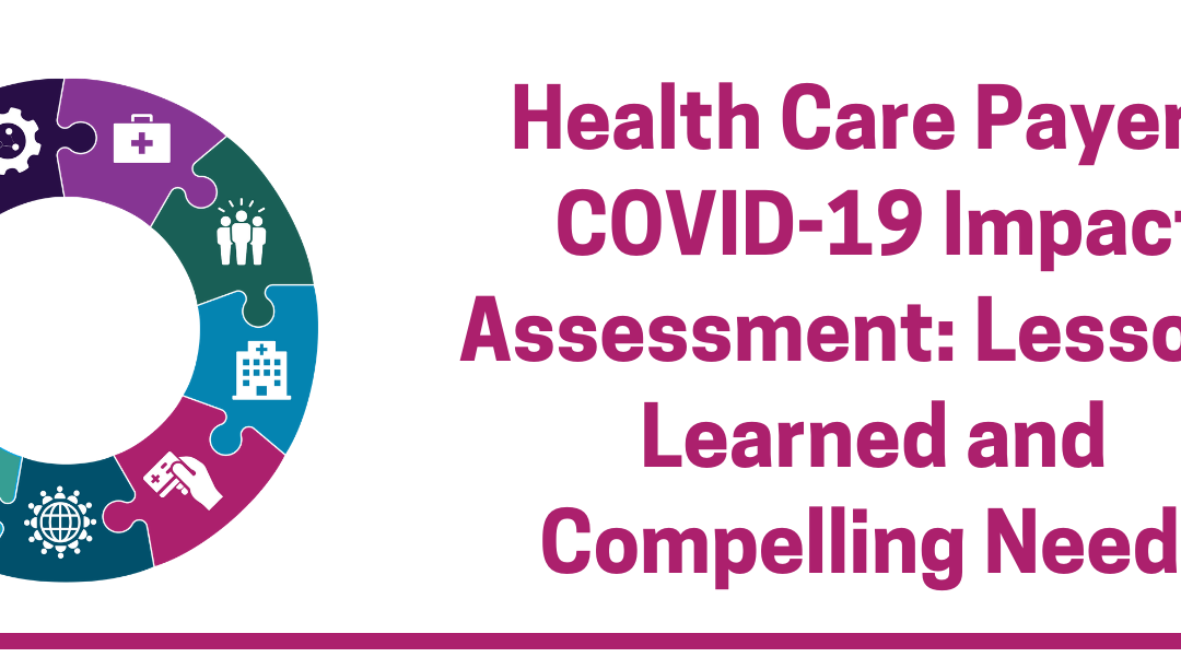 Health Care Payers COVID-19 Impact Assessment: Lessons Learned and Compelling Needs