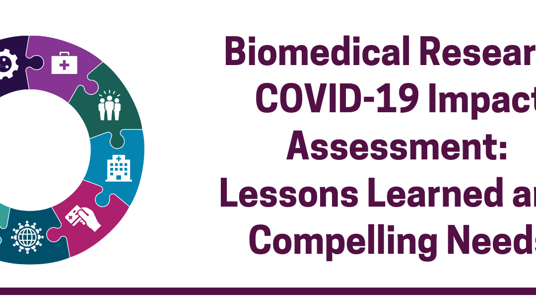 Biomedical Research COVID-19 Impact Assessment: Lessons Learned and Compelling Needs